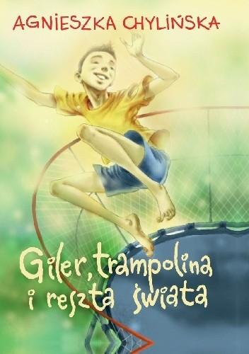 Giler, trampolina i reszta świata Agnieszka Chylińska