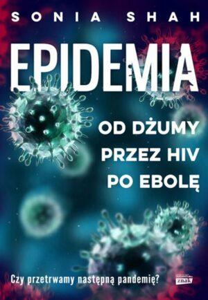Epidemia Od dżumy, przez HIV, po ebolę