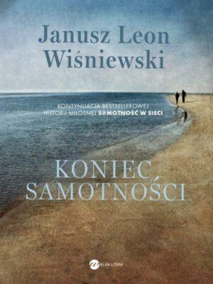 Koniec samotności Janusz Leon Wiśniewski