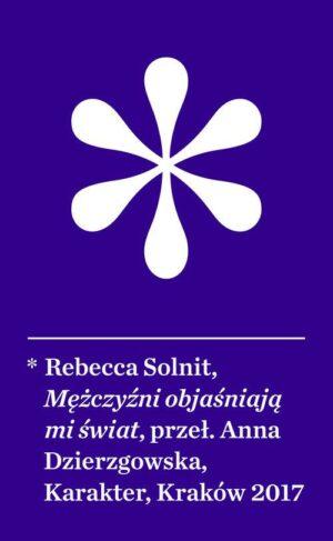 Mężczyźni objaśniają mi świat Rebecca Solnit