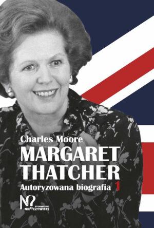 Margaret Tatcher autoryzowana biografia