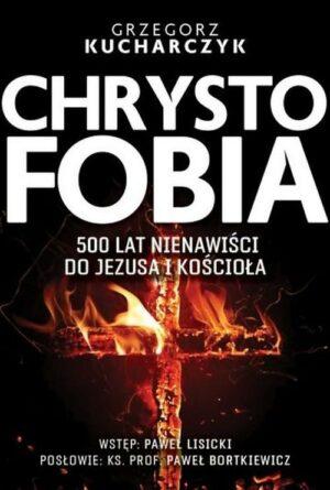 Chrystofobia Grzegorz Kucharczyk