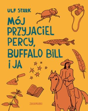 Mój przyjaciel Percy, Buffalo Bill i ja książka
