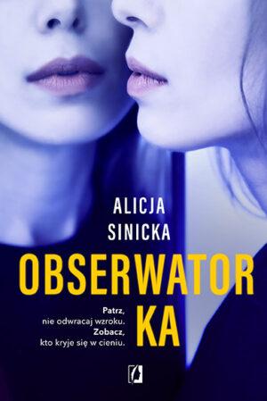 Obserwatorka Alicja Sinicka