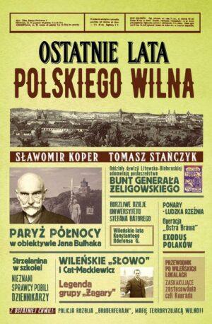 Ostatnie lata polskiego Wilna książka