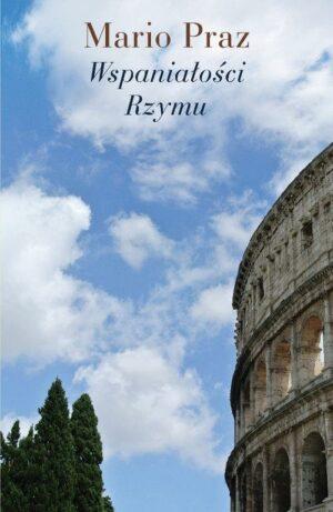Wspniałości Rzymu, Mario Praz