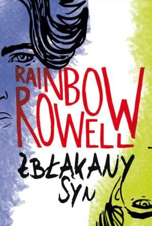 Zbłąkany syn Rainbow Rowell