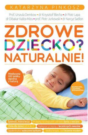Zdrowe dziecko? Naturalnie książka