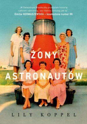 Żony astronautów Lily Koppel