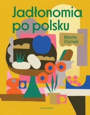 Jadlonomia po polsku Marta Dymek