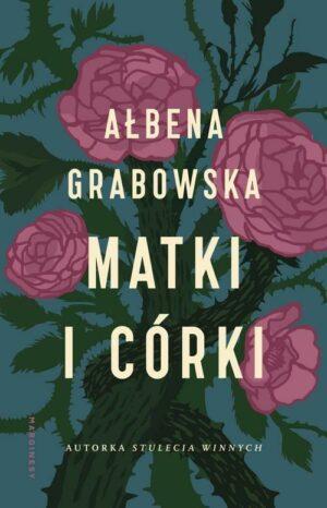 Matki i córki Ałbena Grabowska