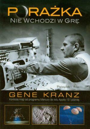 Porażka nie wchodzi w grę Gene Kranz