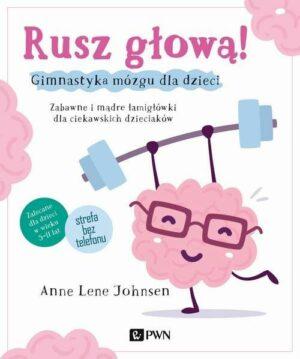 Rusz głową! Anne Lene Johnsen