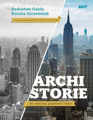 Archistorie Jak odkrywać przestrzeń miast?