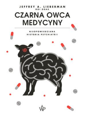 Czarna owca medycyny Nieopowiedziana historia psychiatrii