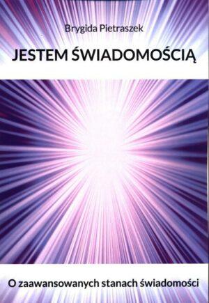 Jestem świadomością Brygida Pietraszek