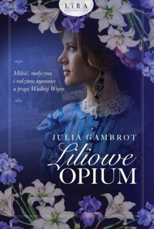 Liliowe opium Julia Gambrot