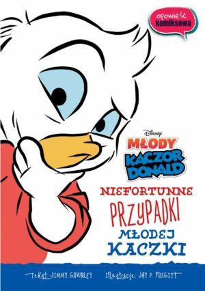 Niefortunne przypadki młodej kaczki Opowieść komiksowa