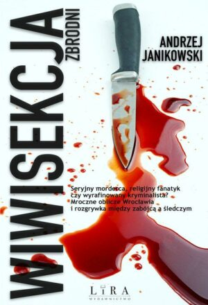 Wiwisekcja zbrodni Andrzej Janikowski