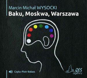 Baku, Moskwa. Warszawa