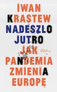 Iwan Krastew Nadeszło jutro