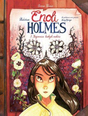 Śledztwa Enoli Holmes Tom 3